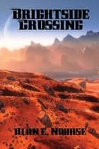 Brightside Crossing ebook by Alan E. Nourse