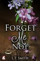 Forget Me Not ebook by L.T. Smith