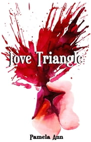 Love Triangle ebook by Pamela Ann