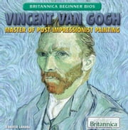 Vincent van Gogh - Master of Post-Impressionist Painting ebook by Jennifer Landau,Kathy Campbell
