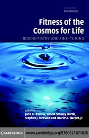 Fitness of the Cosmos for Life ebook by Barrow,John D.