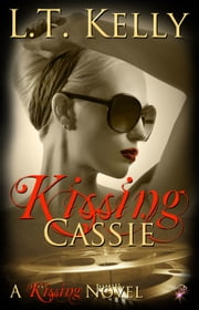 Kissing Cassie ebook by L.T. Kelly