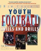 Youth Football Skills & Drills ebook by Tom Bass