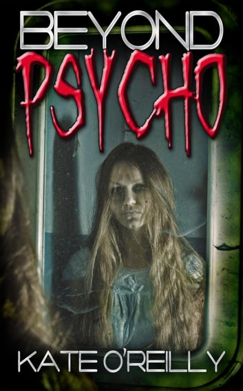 Beyond Psycho ebook by Kate O'Reilly
