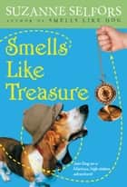 Smells Like Treasure ebook by Suzanne Selfors