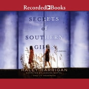 Secrets of Southern Girls audiobook by Haley Harrigan