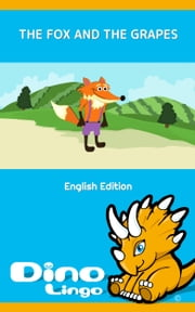 The Fox And The Grapes ebook by Dino Lingo