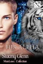 Claiming His Alpha ebook by Stormy Glenn