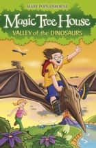 Magic Tree House 1: Valley of the Dinosaurs ebook by Mary Pope Osborne