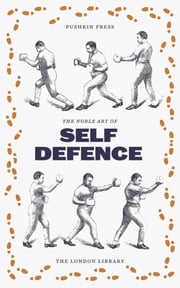 The Noble English Art of Self-Defence ebook by Ned Donnelly