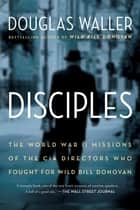 Disciples ebook by Douglas Waller
