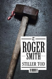 Stiller Tod - Thriller ebook by Roger Smith