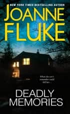 Deadly Memories ebook by Joanne Fluke