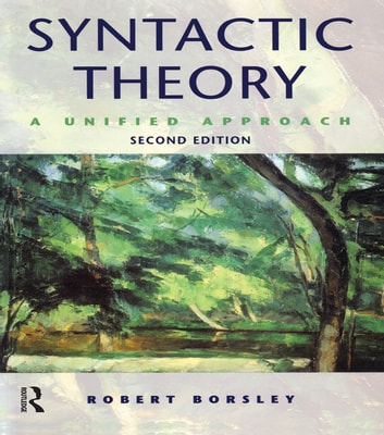 Syntactic Theory - A Unified Approach ebook by Robert Borsley