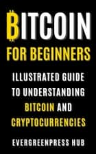 Bitcoin for Beginners ebook by Evergreenpress Hub
