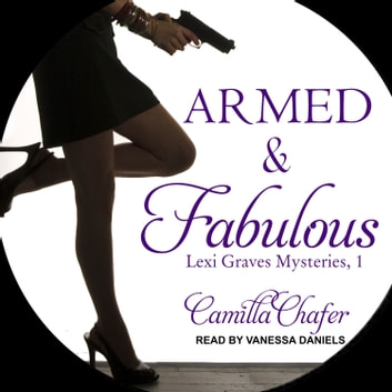 Armed and Fabulous audiobook by Camilla Chafer