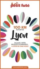 100 KM AUTOUR DE LYON 2020 Petit Futé ebook by Dominique Auzias, Jean-Paul Labourdette