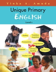 Unique Primary English - Level 1 ebook by Yinka A. Amuda