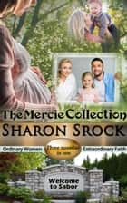 The Mercie Collection - THE MERCIE COLLECTION ebook by Sharon Srock