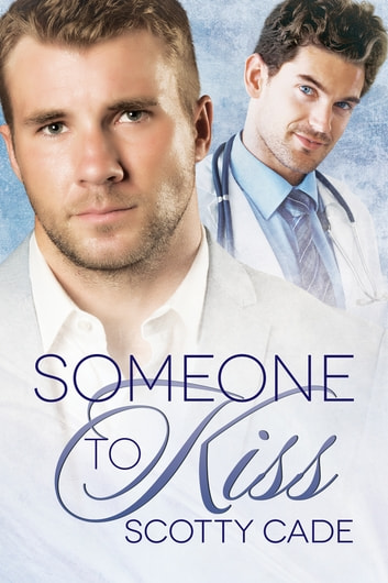 Someone to Kiss ebook by Scotty Cade