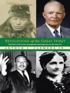 Revelations of the Great Spirit ebook by