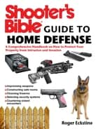 Shooter's Bible Guide to Home Defense ebook by Roger Eckstine
