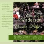 Hans Christian Andersen Classic Stories audiobook by Hans Christian Andersen