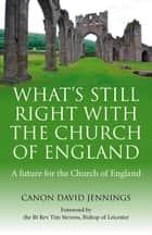 What's Still Right with the Church of England ebook by Canon David Jennings