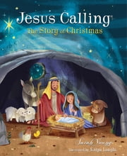 Jesus Calling: The Story of Christmas ebook by Sarah Young, Katya Longhi