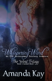 Whispering Wind - The Wind Trilogy, #1 ebook by Amanda Kay