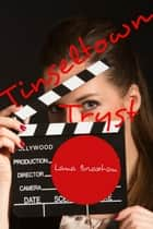 Tinseltown Tryst - Tinseltown Tryst, #1 ebook by Lana Braxton