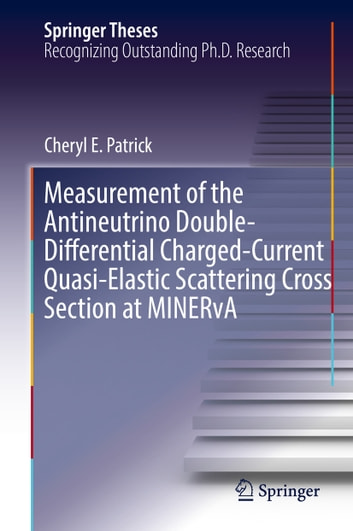 Measurement of the Antineutrino Double-Differential Charged-Current Quasi-Elastic Scattering Cross Section at MINERvA ebook by Cheryl E. Patrick