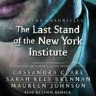 The Last Stand of the New York Institute audiobook by Cassandra Clare, Sarah Rees Brennan