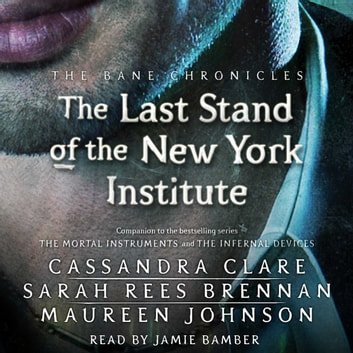 The Last Stand of the New York Institute audiobook by Cassandra Clare,Sarah Rees Brennan