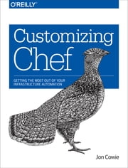 Customizing Chef ebook by Cowie