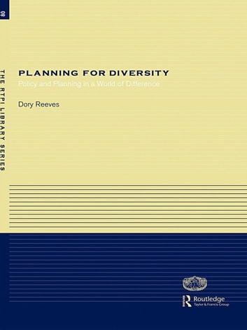 Planning for Diversity - Policy and Planning in a World of Difference eBook by Dory Reeves