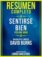 Resumen Completo: Sentirse Bien (Feeling Good) - Basado En El Libro De David Burns ebook by Libros Maestros