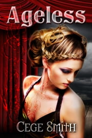 Ageless - (An Immortal End Prequel) ebook by Cege Smith