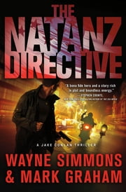 The Natanz Directive - A Jake Conlan Thriller ebook by Wayne Simmons,Mark Graham