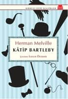 Katip Bartleby ebook by İlknur Özdemir, Herman Melville