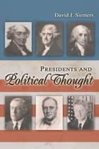 Presidents and Political Thought ebook by David J. Siemers