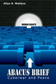 Abacus Brief: Moonlit Knight's cyberwar and peace ebook by Allan R. Wallace