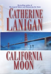 California Moon ebook by Catherine Lanigan