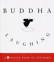 Buddha Laughing - A Tricycle Book of Cartoons ebook by Tricycle Magazine