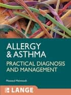 Allergy and Asthma: Practical Diagnosis and Management ebook by Massoud Mahmoudi