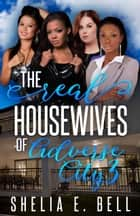 The Real Housewives of Adverse city 3 ebook by Shelia E. Bell