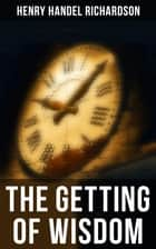 The Getting of Wisdom ebook by