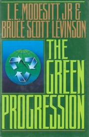 The Green Progression ebook by Bruce Scott Levinson,L. E. Modesitt