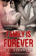Family is Forever ebook by S.C. Stephens