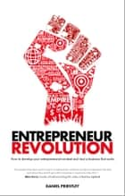 Entrepreneur Revolution ebook by Daniel Priestley